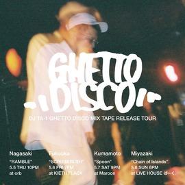 DJ TA-1 GHETTO DISCO MIX TAPE RELEASE TOUR