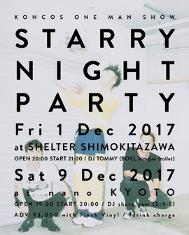 STARRY NIGHT PARTY -KONCOS ONE MAN SHOW- TOKYO & KYOTO