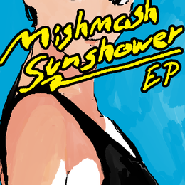 V.A. / Mishmash Sunshower EP