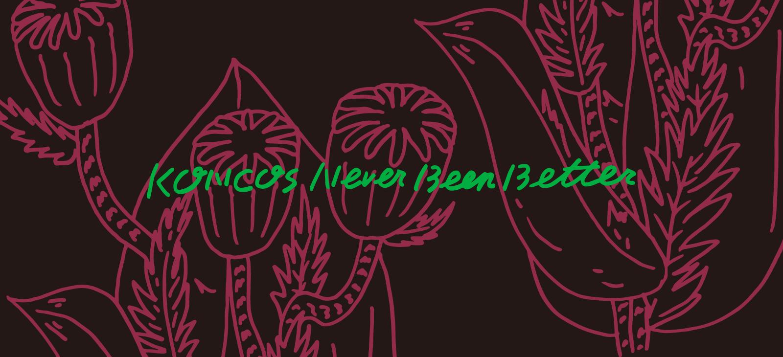 KONCOS | Never Been Better